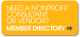 Need a nonprofit consultant or vendor? Check out the Member Directory.
