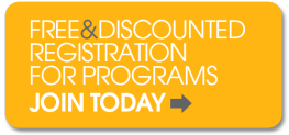 Free and Discounted Registration for Programs for Members Join Today