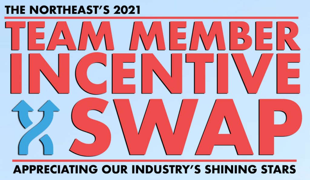 The Northeast's 2021 Team Member Incentive Swap Appreciating our Industry's Shining Stars