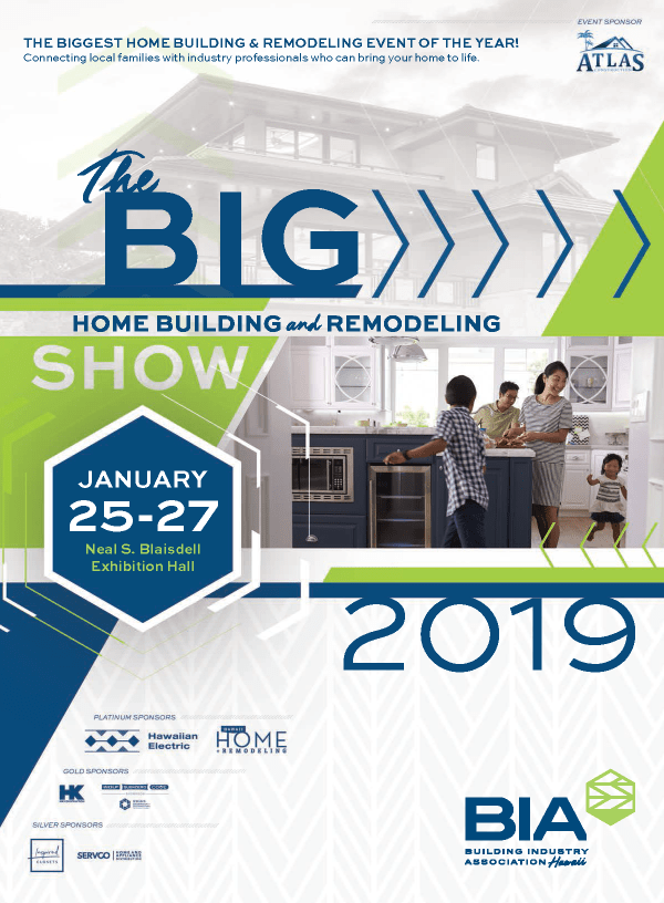 The Big Home Building & Remodeling Show January 25-27 Blaisdell, Builders, Contractors, Suppliers Home Show