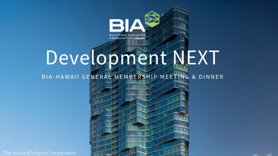 Development NEXT BIA-Hawaii General Membership Meeting & DInner