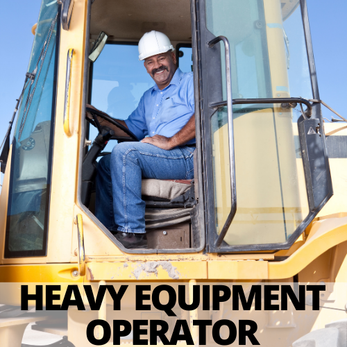 Construction worker in a back hoe with words heavy equipment operator