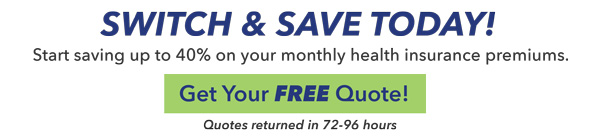 Switch & Save Get Your FREE Quote Today!