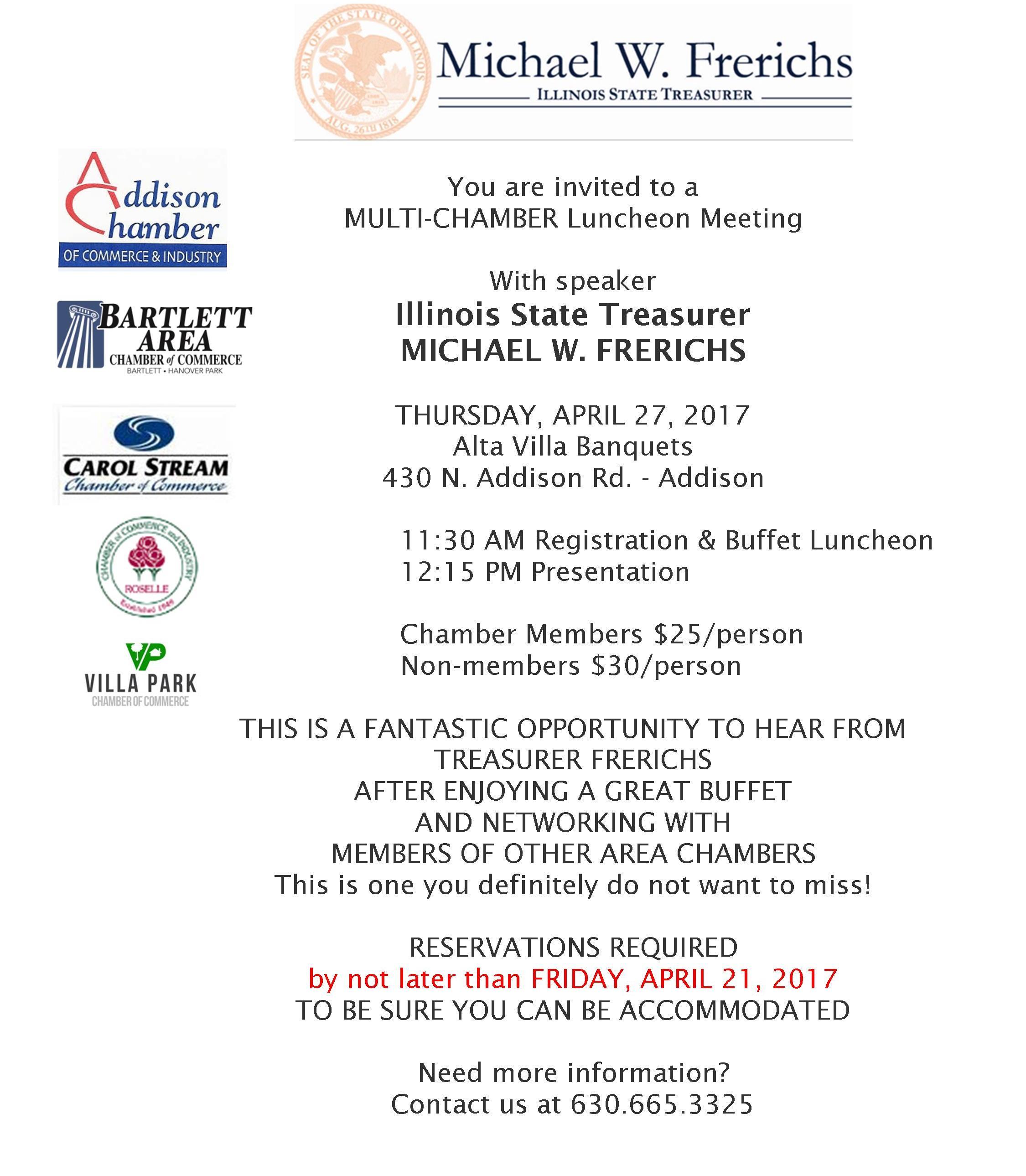 Carol Stream Chamber Luncheon - Multi-chamber at AltaVilla/Addison. Apr 27th, IL State Treas Michael Frerichs, call 630.665.3325