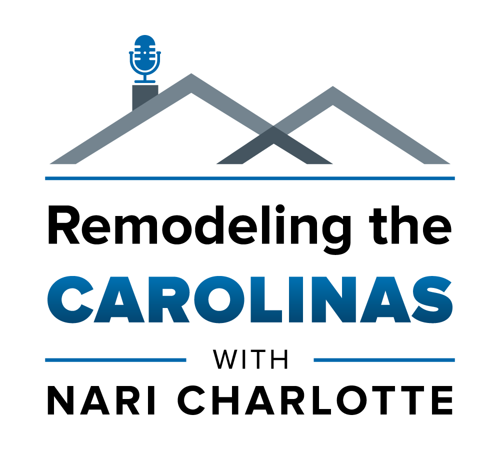 Remodeling the Carolinas with NARI Podcast